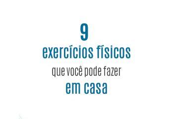 9 exercícios físicos que você pode fazer em casa