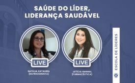 """""""Saúde do Líder, Liderança Saudável"""" - Live com Natália Katahira e Letícia Amaral"""
