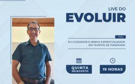 """""""Eu Cuidador e minha espiritualidade em tempos de pandemia"""" - Live com Padre Luizinho"""