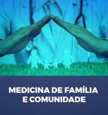 MEDICINA DE FAMÍLIA E COMUNIDADE