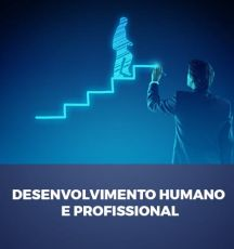 DESENVOLVIMENTO HUMANO E PROFISSIONAL